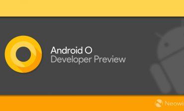 نسخه چهارم پیشنمایش اندروید O منتشر شد، بهزودی نسخه نهایی خواهد آمد