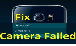 چگونه مشکل Camera Failed را در اسمارتفونهای گلکسی سامسونگ برطرف کنیم؟
